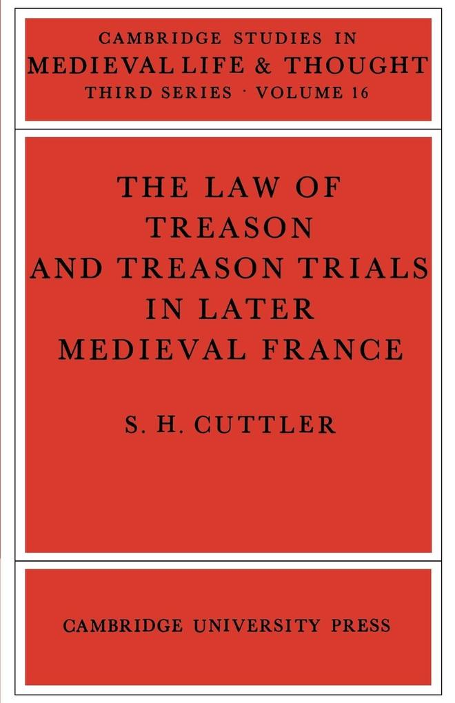 The Law of Treason and Treason Trials in Later Medieval France als Buch (kartoniert)