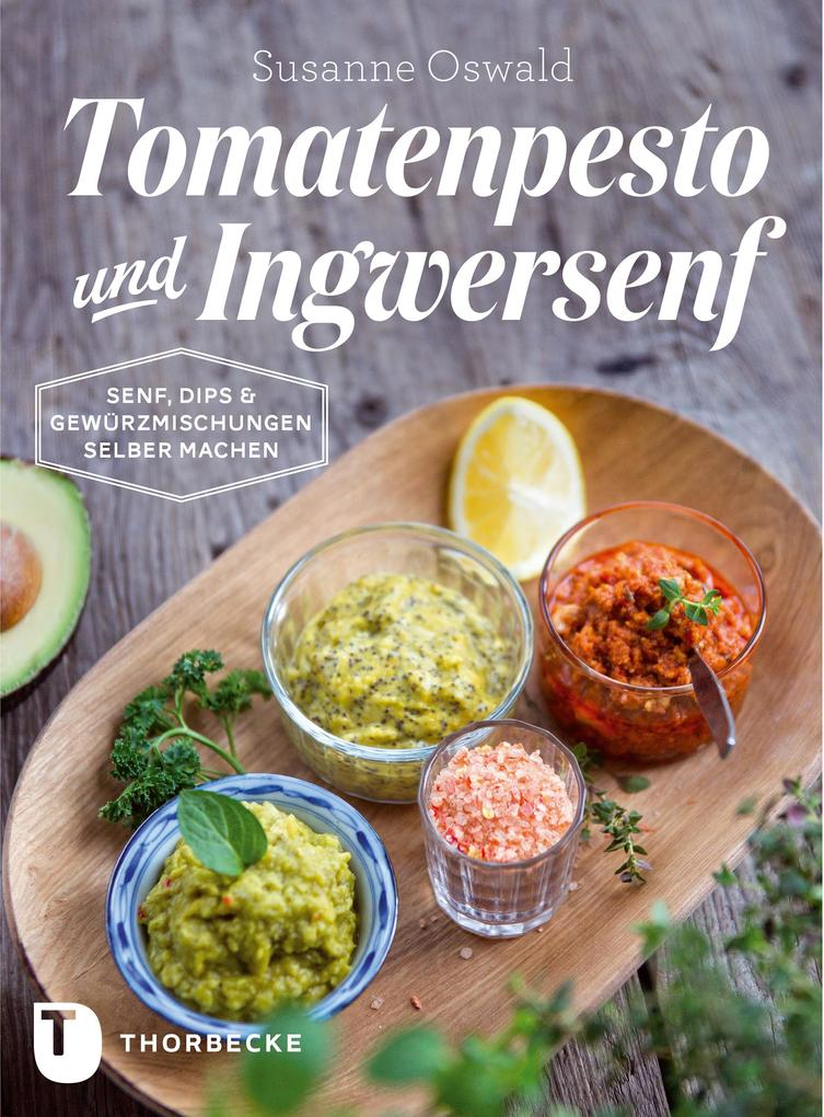 Tomatenpesto und Ingwersenf als eBook