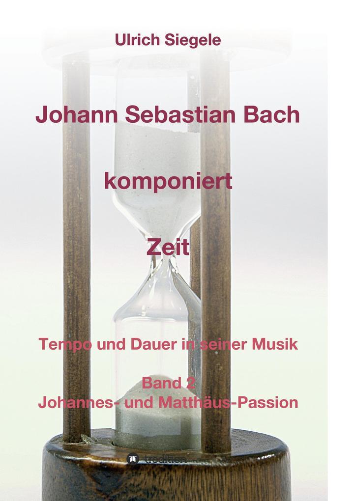 Johann Sebastian Bach komponiert Zeit als Buch (kartoniert)