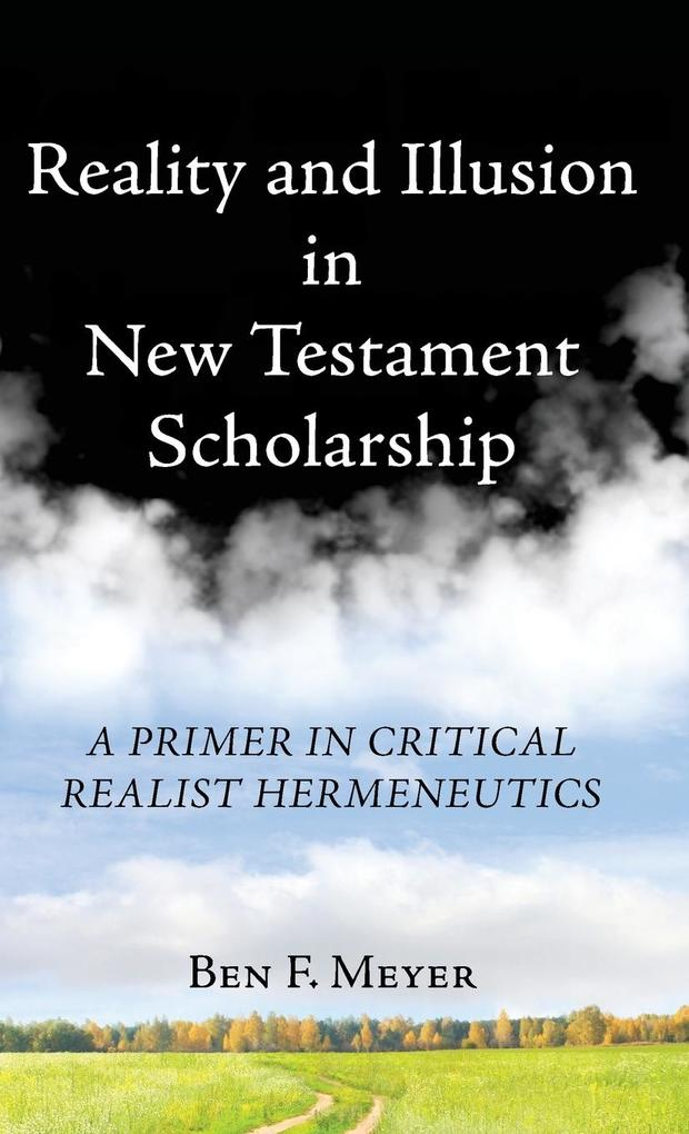 Reality and Illusion in New Testament Scholarship als Buch (gebunden)