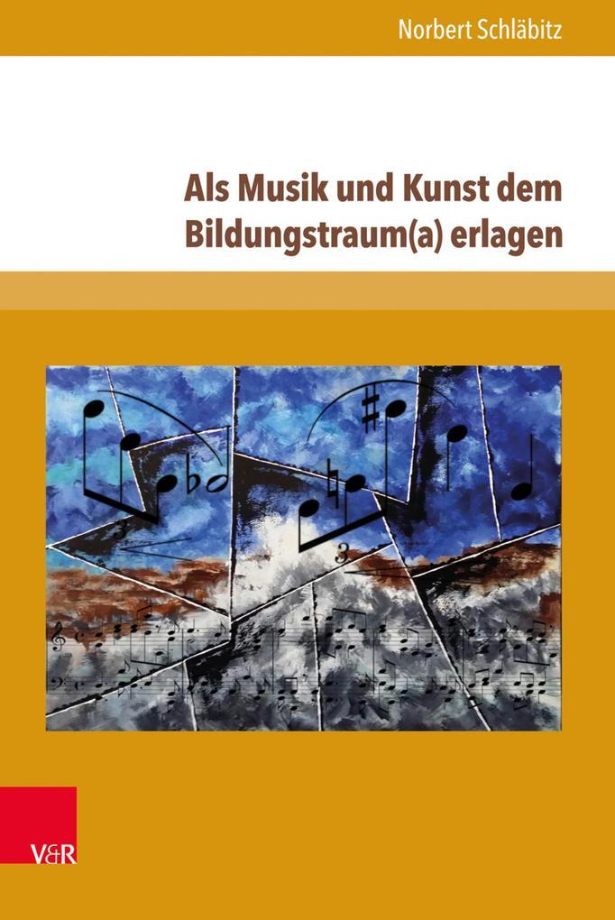 Als Musik und Kunst dem Bildungstraum(a) erlagen als eBook pdf