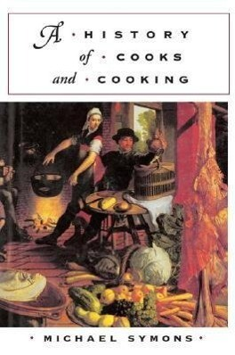 A History of Cooks and Cooking als Taschenbuch