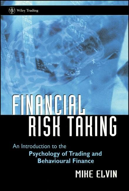 Financial Risk Taking: An Introduction to the Psychology of Trading and Behavioural Finance als Buch (gebunden)