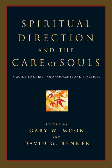 Spiritual Direction and the Care of Souls: A Guide to Christian Approaches and Practices als Taschenbuch