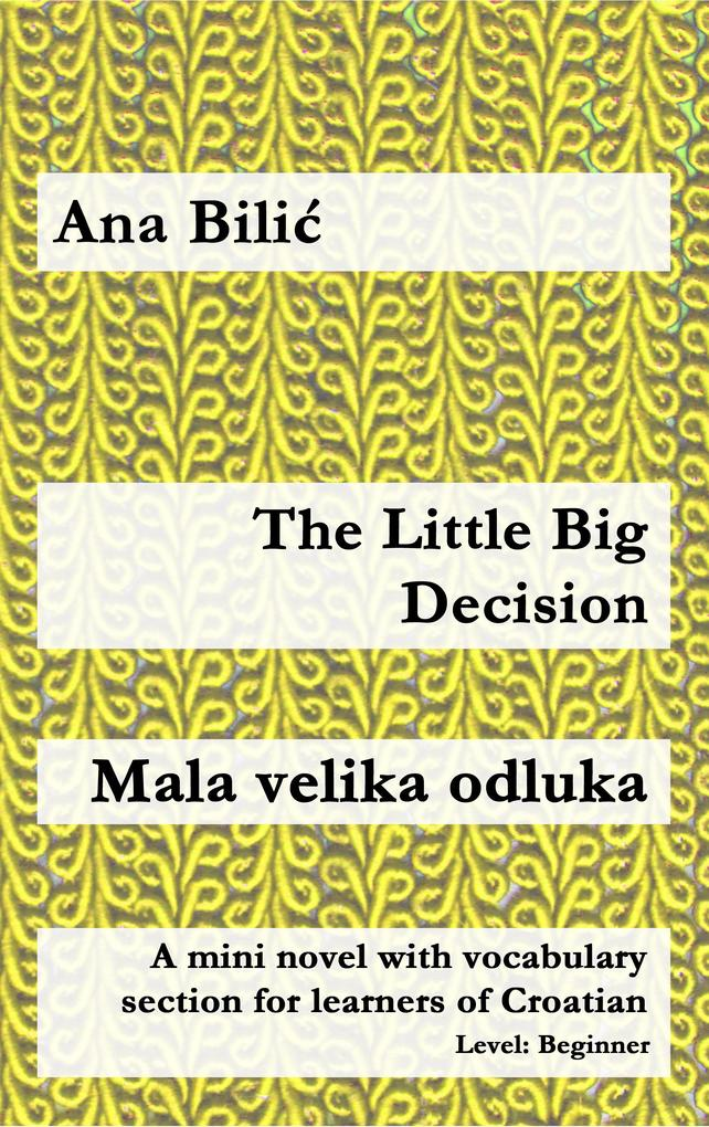 The Little Big Decision / Mala velika odluka als eBook epub