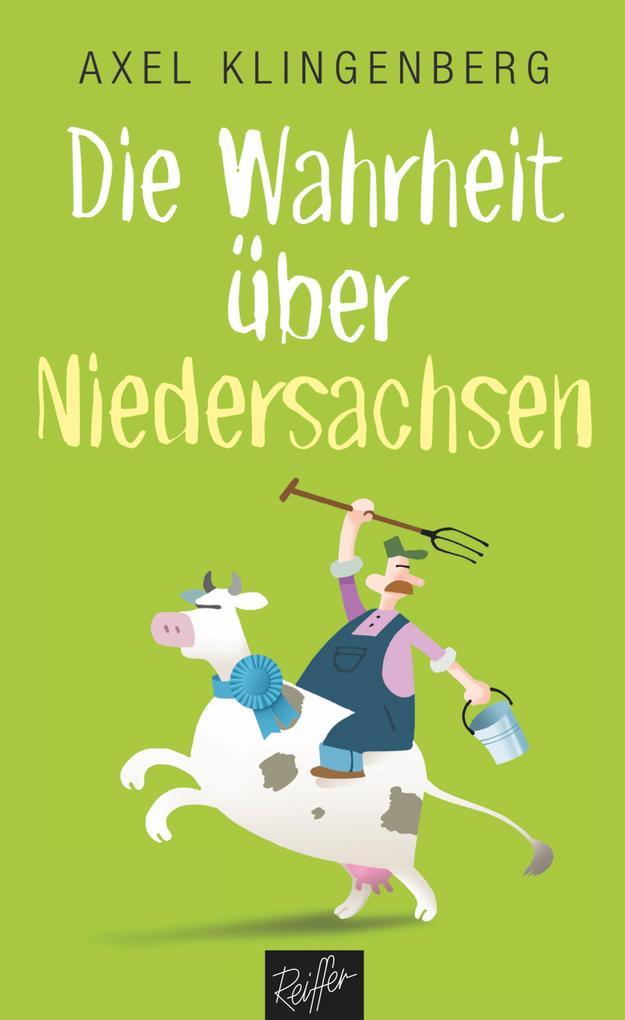 Die Wahrheit über Niedersachsen als eBook epub
