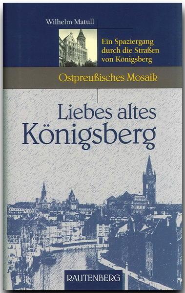 Liebes altes Königsberg als Buch (gebunden)