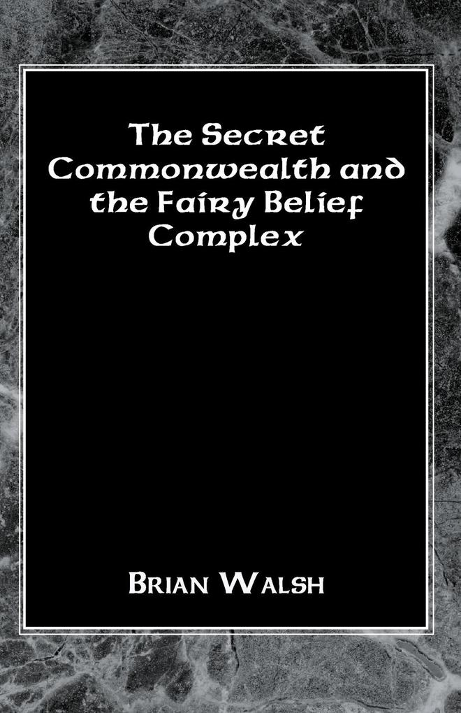 The Secret Commonwealth and the Fairy Belief Complex als Taschenbuch