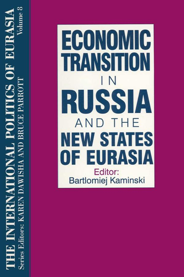 The International Politics of Eurasia: v. 8: Economic Transition in Russia and the New States of Eurasia als eBook epub