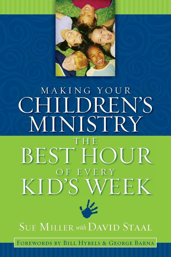 Making Your Children's Ministry the Best Hour of Every Kid's Week als Taschenbuch