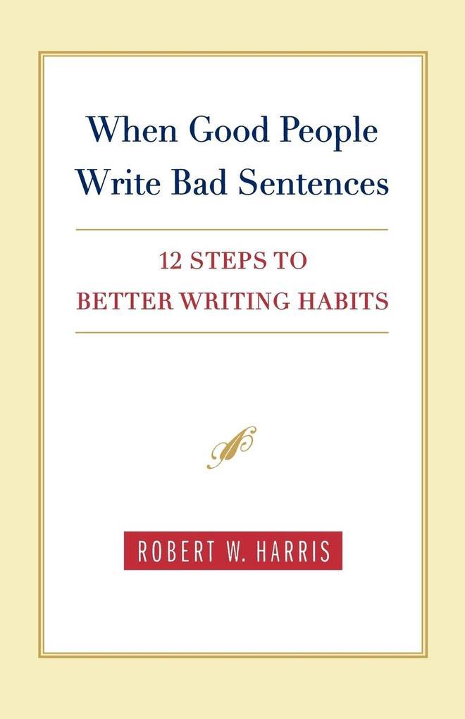 When Good People Write Bad Sentences als Taschenbuch