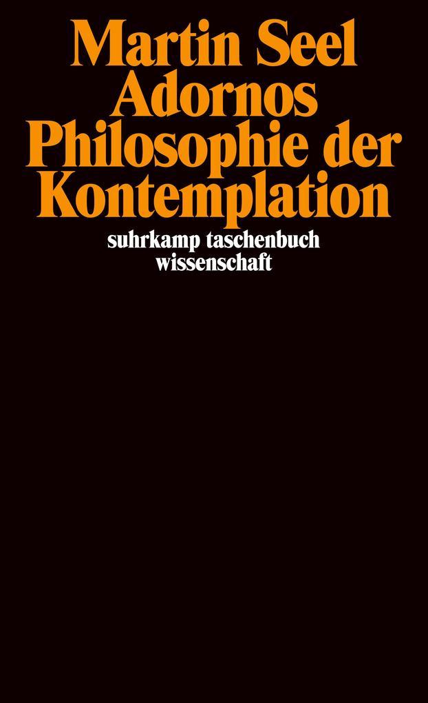 Adornos Philosophie der Kontemplation als Taschenbuch