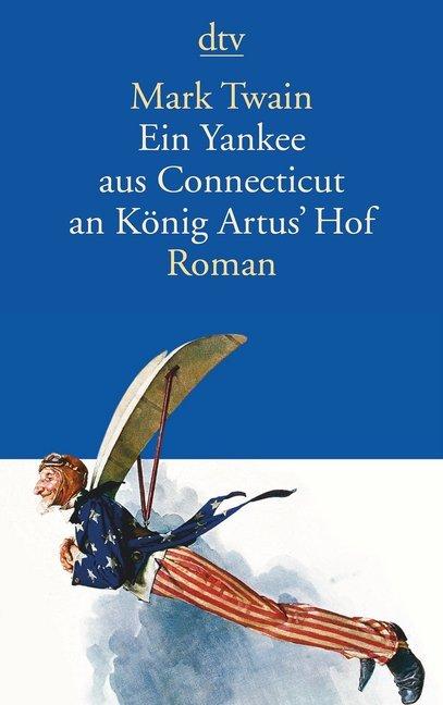 Ein Yankee aus Connecticut an König Artus' Hof als Taschenbuch