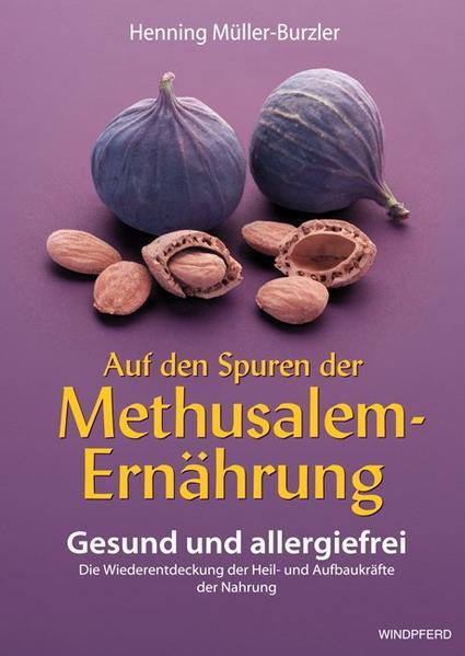 Auf den Spuren der Methusalem-Ernährung als Buch (kartoniert)