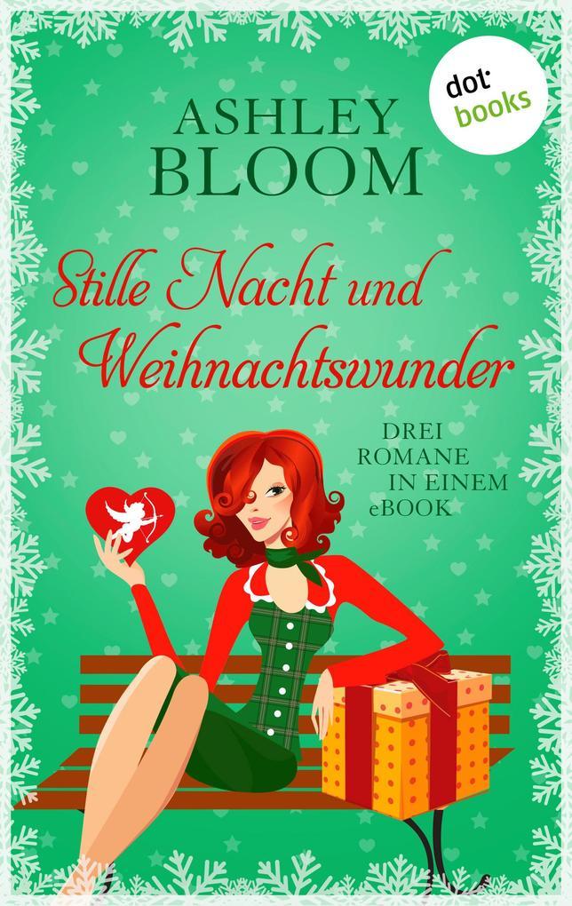 Stille Nacht und Weihnachtswunder als eBook epub