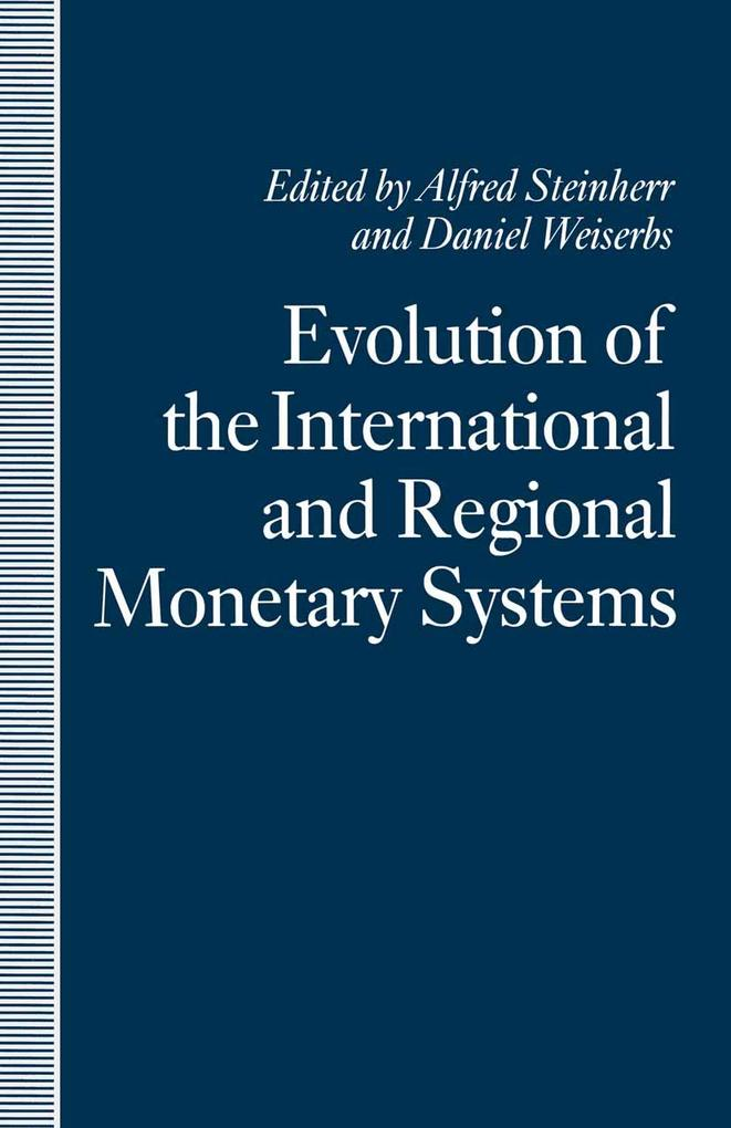 Evolution of the International and Regional Monetary Systems als eBook pdf