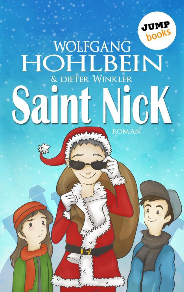 Saint Nick - Der Tag, an dem der Weihnachtsmann durchdrehte als eBook