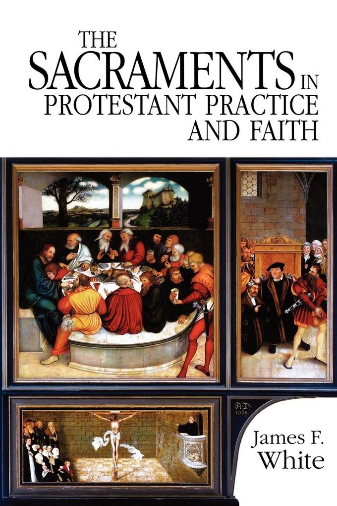 The Sacraments in Protestant Practice and Faith als Taschenbuch