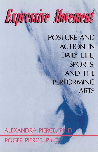 Expressive Movement: Posture and Action in Daily Life, Sports, and the Performing Arts als Taschenbuch