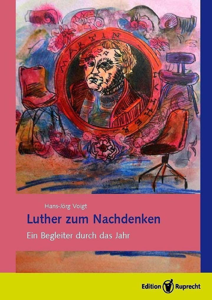 Luther zum Nachdenken. Ein Begleiter durch das Jahr als eBook pdf