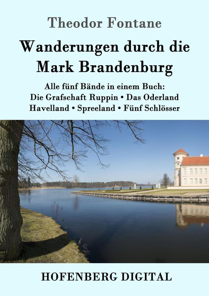 Wanderungen durch die Mark Brandenburg als eBook