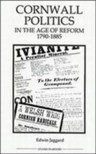 Cornwall Politics in the Age of Reform, 1790-1885 als Buch (gebunden)