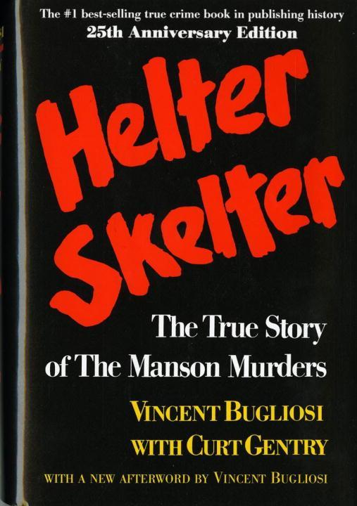 Helter Skelter: The True Story of the Manson Murders als Buch (gebunden)