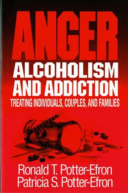 Anger, Alcoholism, and Addiction: Treating Individuals, Couples, and Families als Taschenbuch