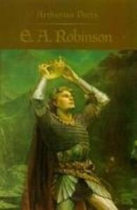 Arthurian Poets: Edwin Arlington Robinson als Taschenbuch