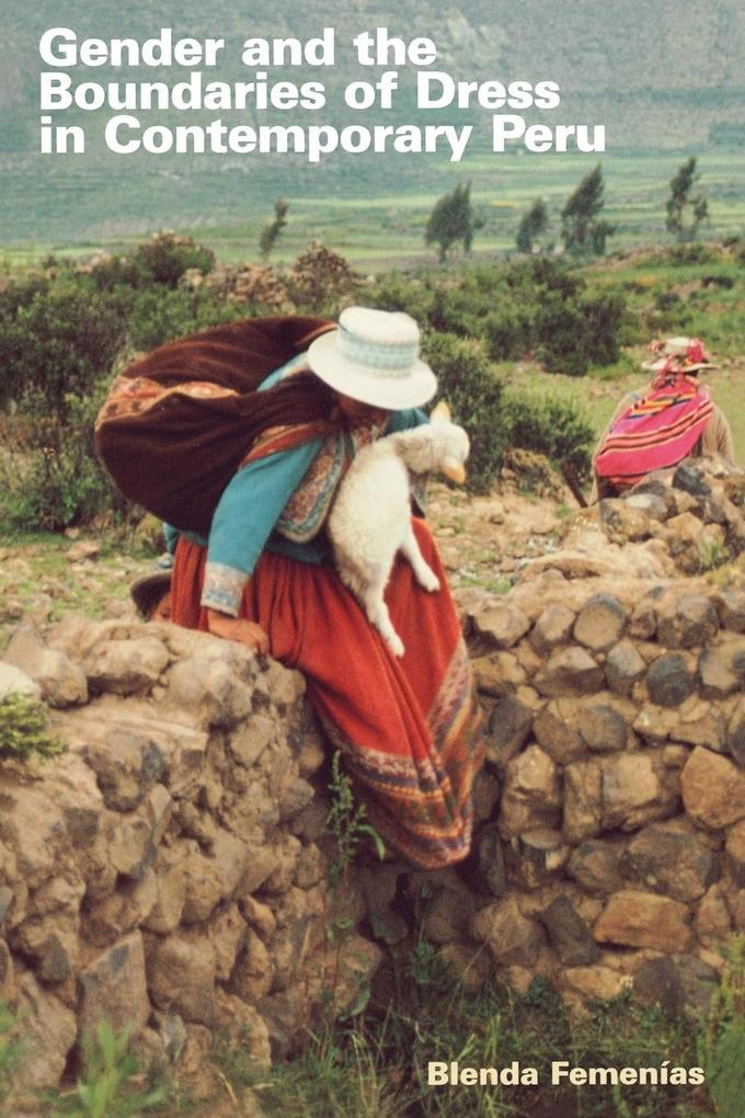 Gender and the Boundaries of Dress in Contemporary Peru als Taschenbuch