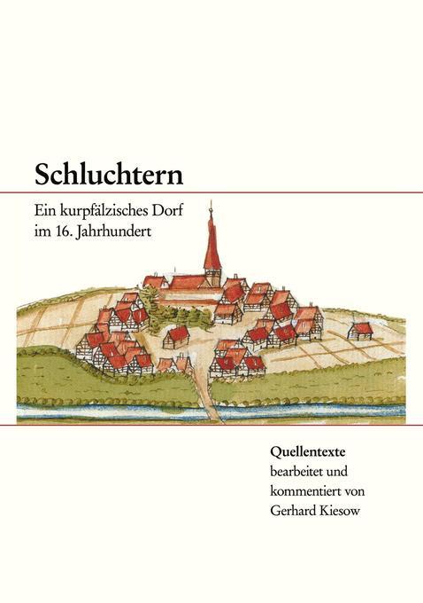 Schluchtern. Ein kurpfälzisches Dorf im 16. Jahrhundert als Buch (kartoniert)
