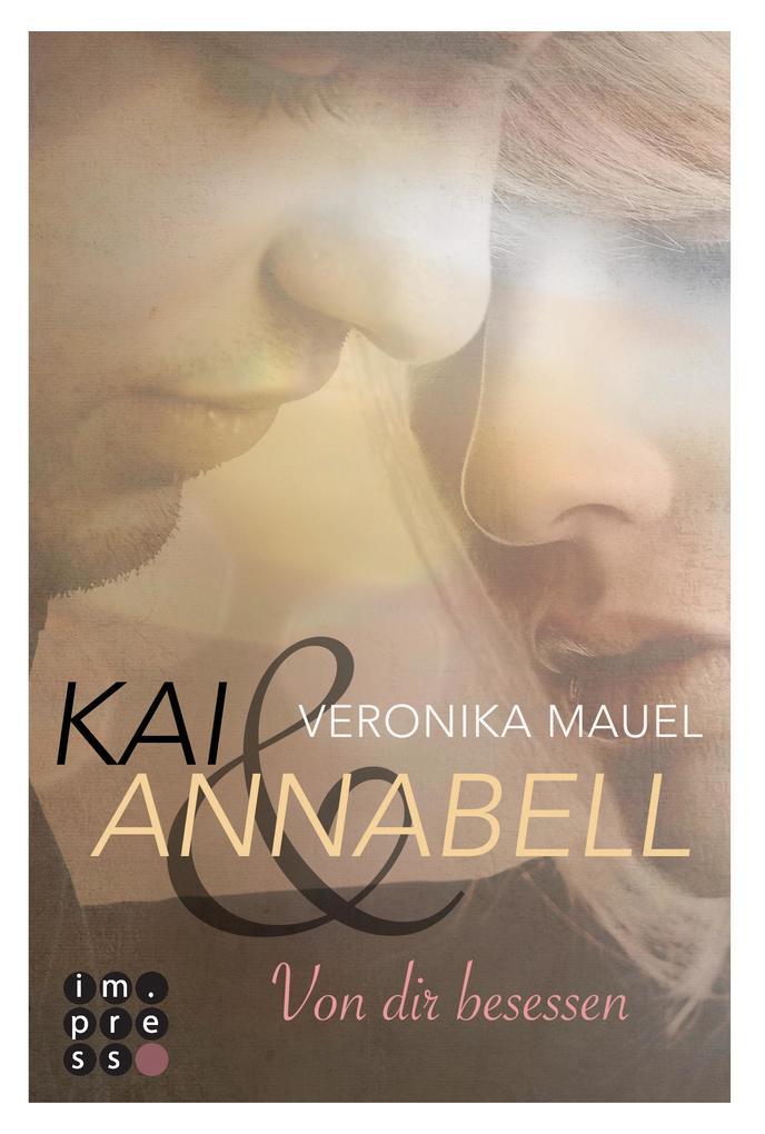 Kai & Annabell, Band 2: Von dir besessen als Buch (kartoniert)