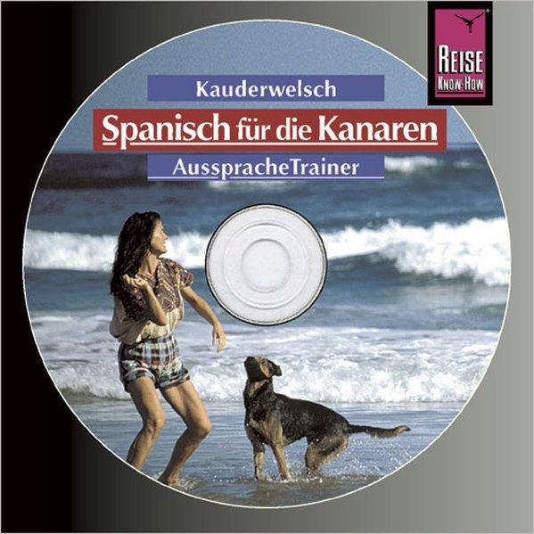 Spanisch/Kanaren. Kauderwelsch Aussprache Trainer. CD als Hörbuch CD