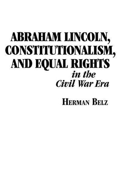Abraham Lincoln, Constitutionalism, and Equal Rights in the Civil War Era als Buch (gebunden)