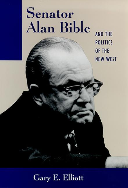 Senator Alan Bible and the Politics of the New West als Buch (gebunden)