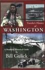 Traveler's History of Washington: A Roadside Historical Guide