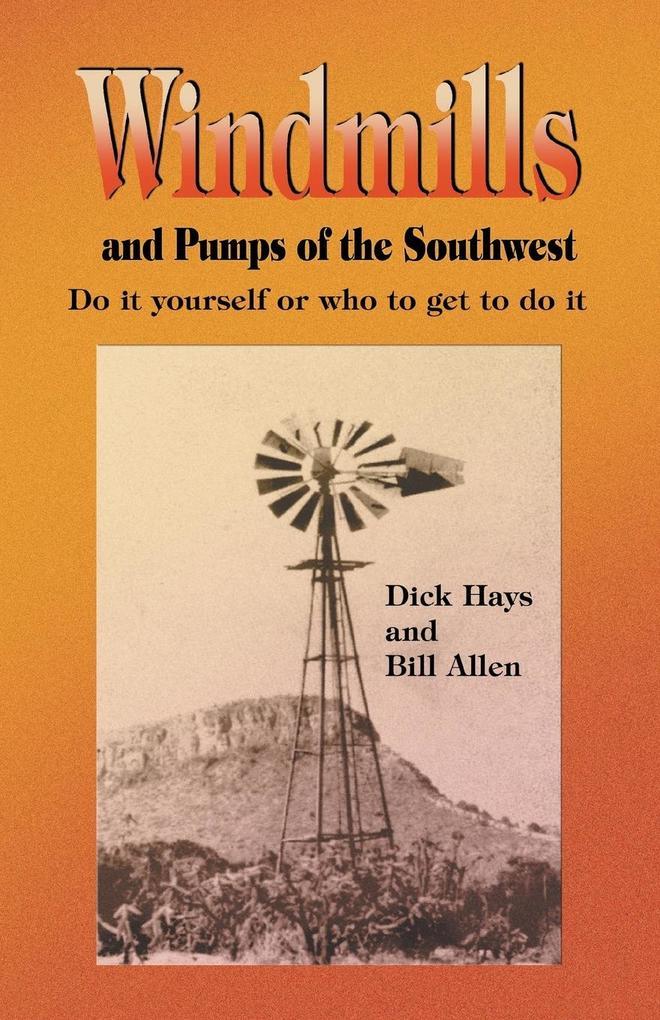 Windmills and Pumps of the Southwest als Taschenbuch