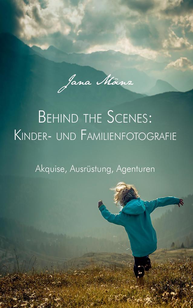 Behind the Scenes: Kinder- und Familienfotografie als eBook epub