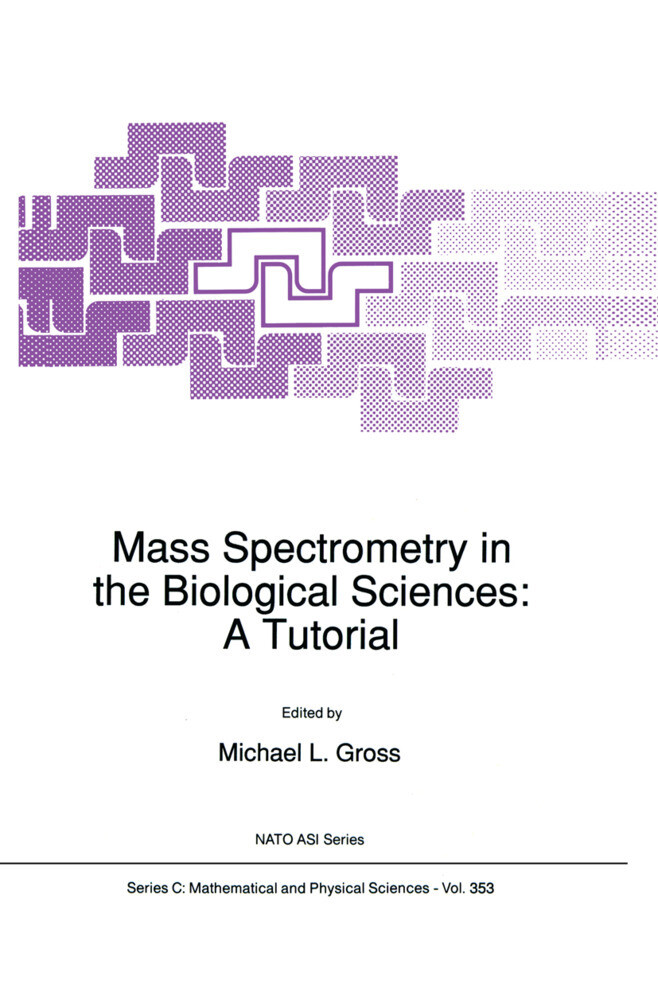 Mass Spectrometry in the Biological Sciences: A Tutorial als Buch (gebunden)