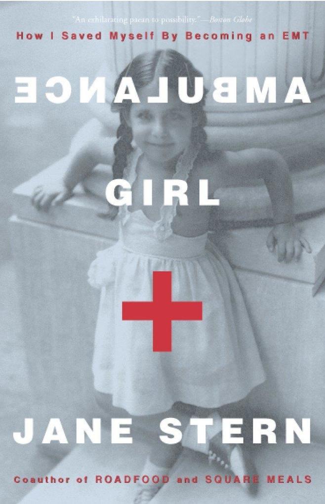 Ambulance Girl: How I Saved Myself by Becoming an EMT als Taschenbuch