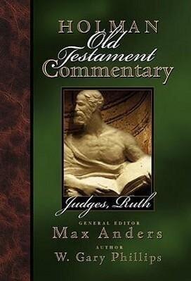 Holman Old Testament Commentary - Judges, Ruth, Volume 5 als Buch (gebunden)