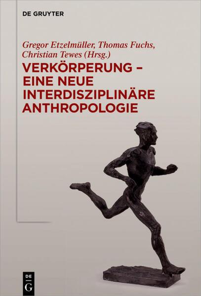 Verkörperung - eine neue interdisziplinäre Anthropologie als Buch