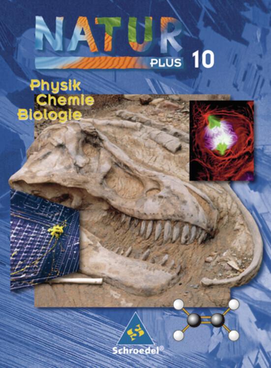 Natur plus 10. Neubearbeitung. Schülerband. Physik, Chemie, Biologie. Bayern. Hauptschule als Buch (gebunden)
