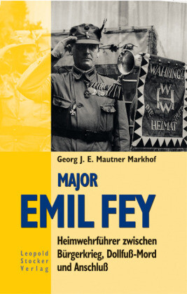 Major Emil Fey als Buch (gebunden)