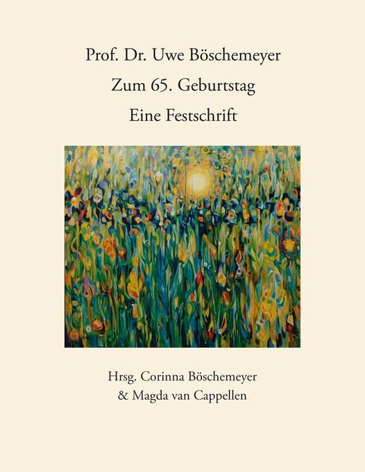 Prof. Dr. Uwe Böschemeyer, zum 65. Geburtstag - Eine Festschrift als Buch (kartoniert)