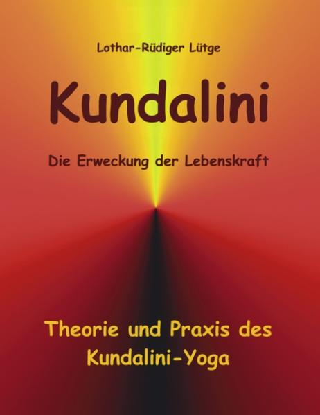 Kundalini - Die Erweckung der Lebenskraft als Buch (kartoniert)