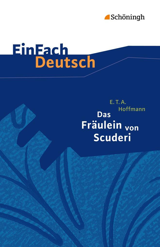 Das Fräulein von Scuderi. EinFach Deutsch Textausgaben als Buch (kartoniert)