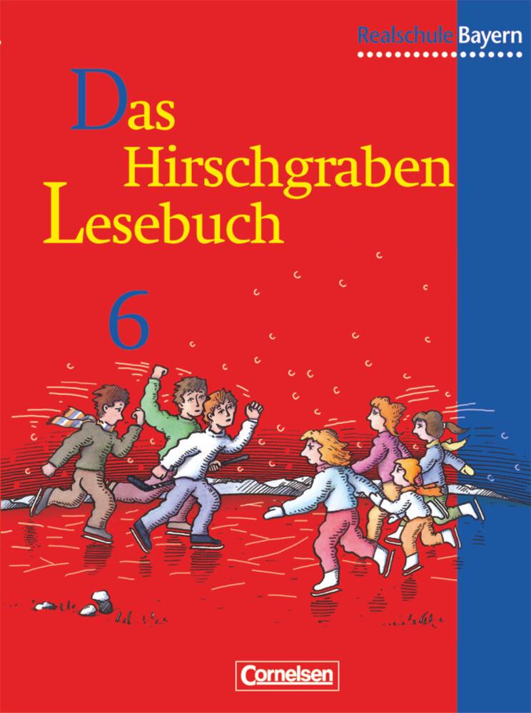 Das Hirschgraben Lesebuch. 6. Schuljahr. Schülerbuch. Realschule Bayern als Buch (gebunden)