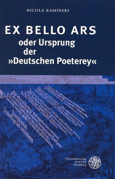 EX BELLO ARS oder Ursprung der »Deutschen Poeterey« als Buch (gebunden)