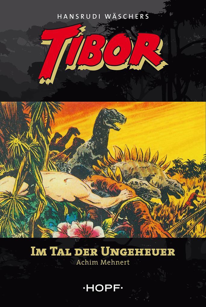 Tibor 5: Im Tal der Ungeheuer als eBook epub